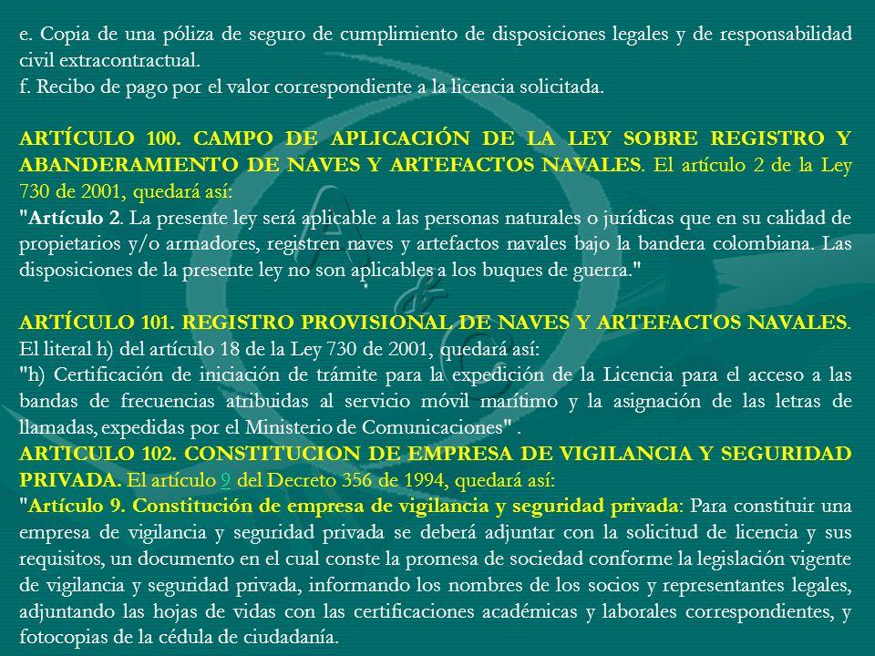 e. Copia de una póliza de seguro de cumplimiento de disposiciones legales y de responsabilidad civil extracontractual.