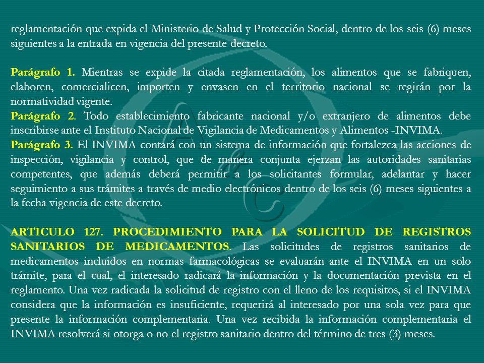 reglamentación que expida el Ministerio de Salud y Protección Social, dentro de los seis (6) meses siguientes a la entrada en vigencia del presente decreto.