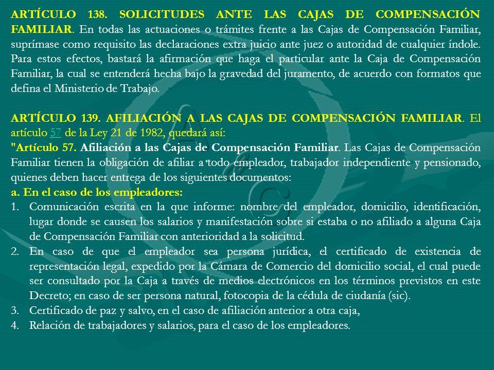 ARTÍCULO 138. SOLICITUDES ANTE LAS CAJAS DE COMPENSACIÓN FAMILIAR