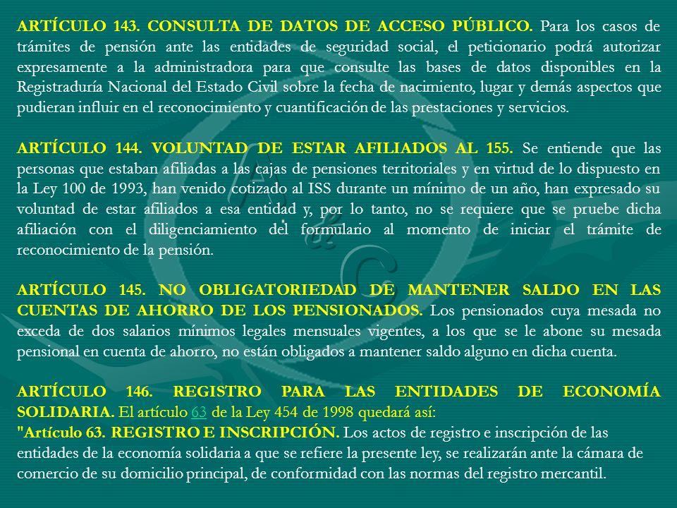 ARTÍCULO 143. CONSULTA DE DATOS DE ACCESO PÚBLICO