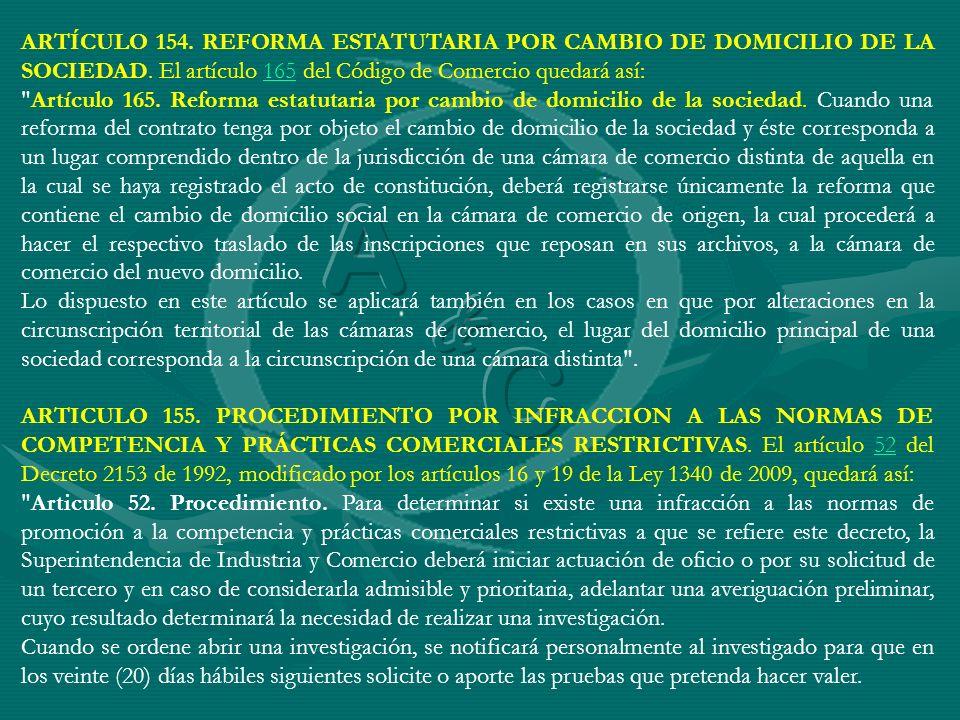 ARTÍCULO 154. REFORMA ESTATUTARIA POR CAMBIO DE DOMICILIO DE LA SOCIEDAD. El artículo 165 del Código de Comercio quedará así: