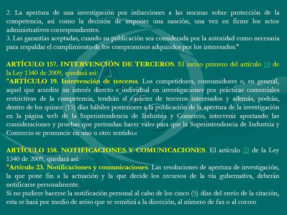 2. La apertura de una investigación por infracciones a las normas sobre protección de la competencia, así como la decisión de imponer una sanción, una vez en firme los actos administrativos correspondientes.