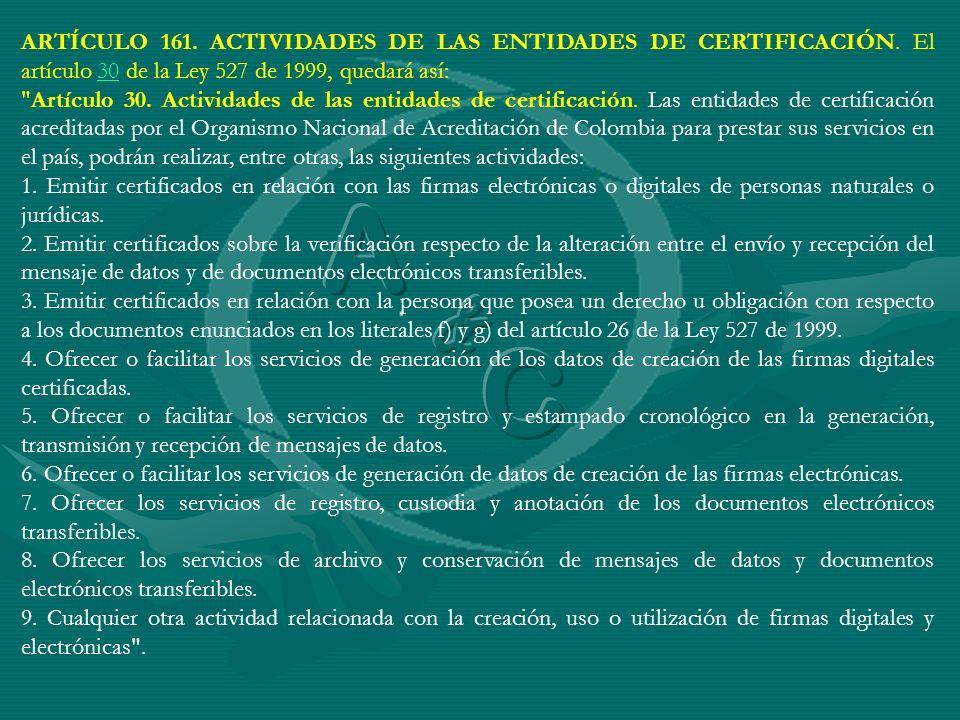 ARTÍCULO 161. ACTIVIDADES DE LAS ENTIDADES DE CERTIFICACIÓN