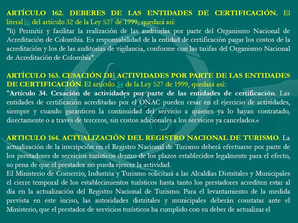 ARTÍCULO 162. DEBERES DE LAS ENTIDADES DE CERTIFICACIÓN