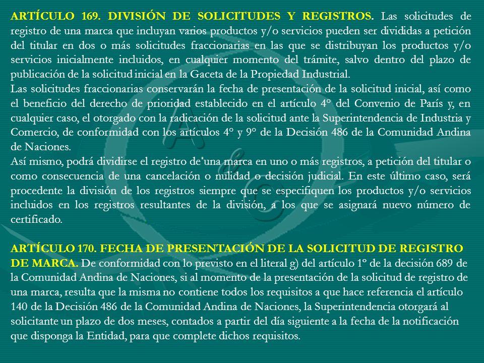 ARTÍCULO 169. DIVISIÓN DE SOLICITUDES Y REGISTROS