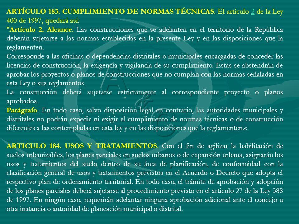 ARTÍCULO 183. CUMPLIMIENTO DE NORMAS TÉCNICAS