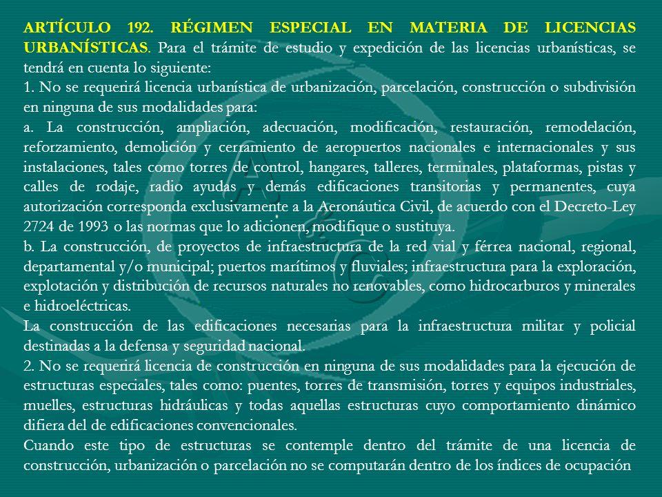 ARTÍCULO 192. RÉGIMEN ESPECIAL EN MATERIA DE LICENCIAS URBANÍSTICAS