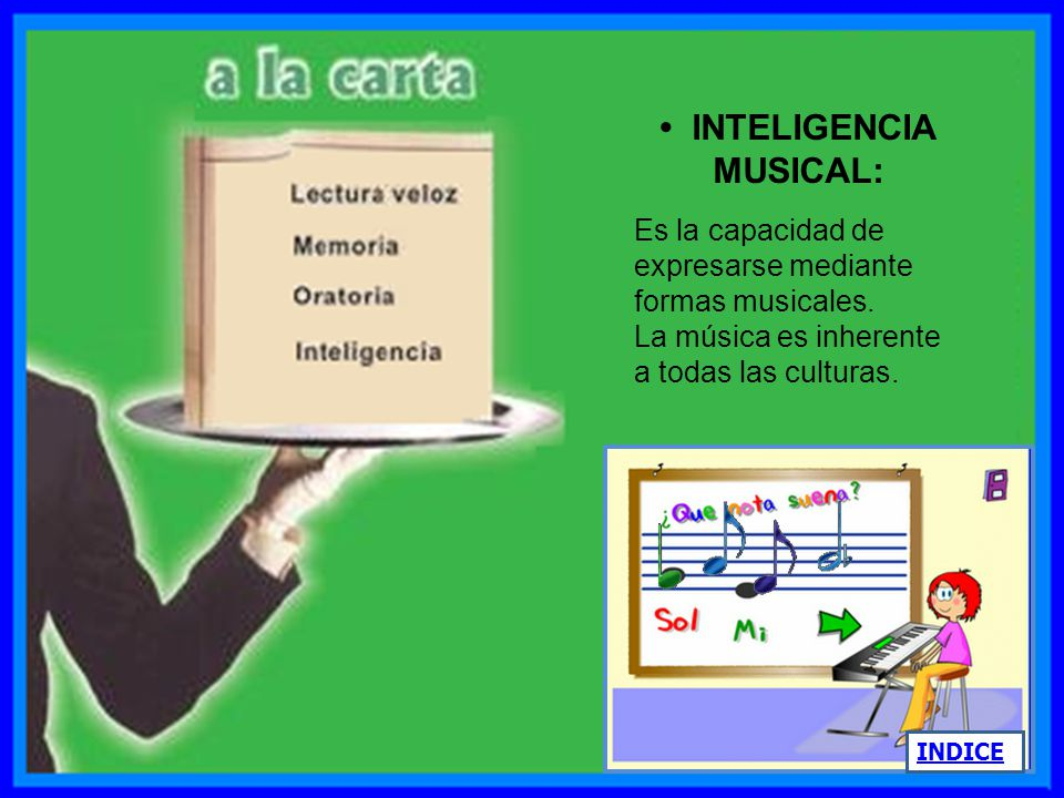 • INTELIGENCIA MUSICAL: