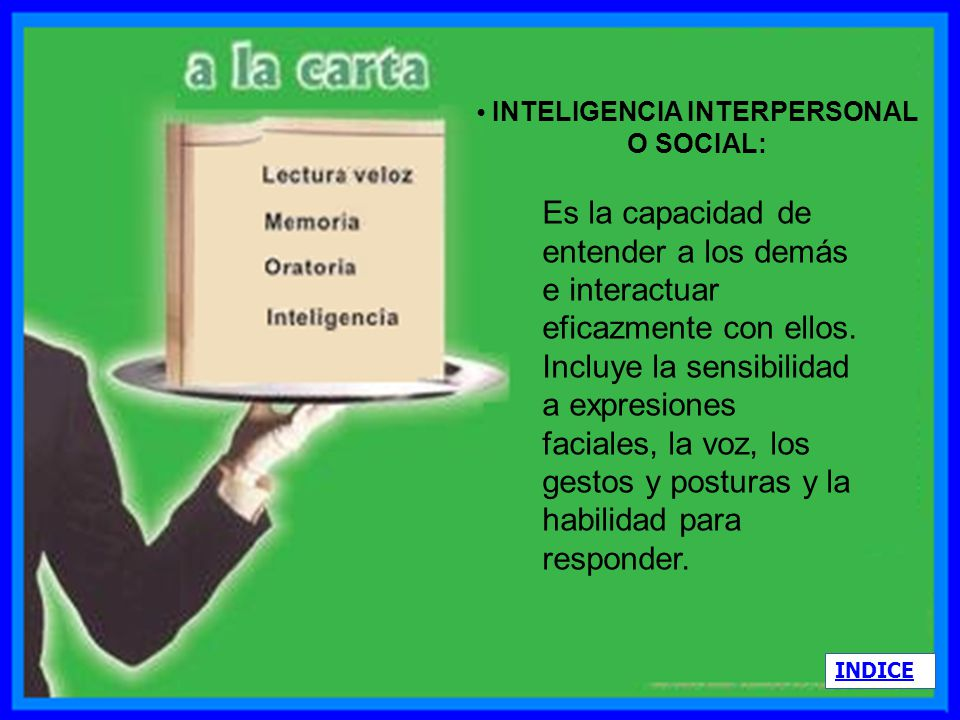 • INTELIGENCIA INTERPERSONAL