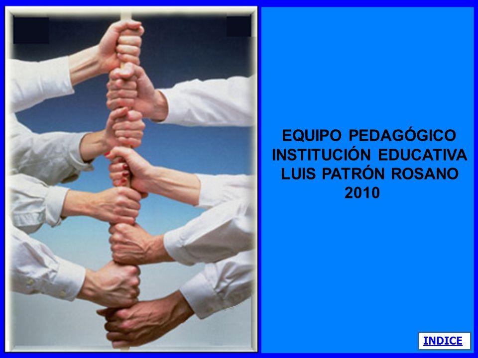 EQUIPO PEDAGÓGICO INSTITUCIÓN EDUCATIVA LUIS PATRÓN ROSANO
