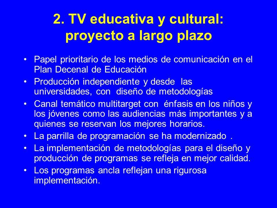 2. TV educativa y cultural: proyecto a largo plazo