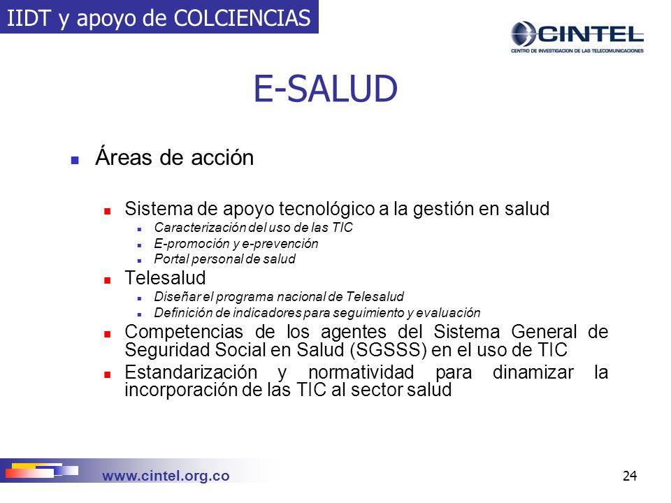 E-SALUD IIDT y apoyo de COLCIENCIAS Áreas de acción