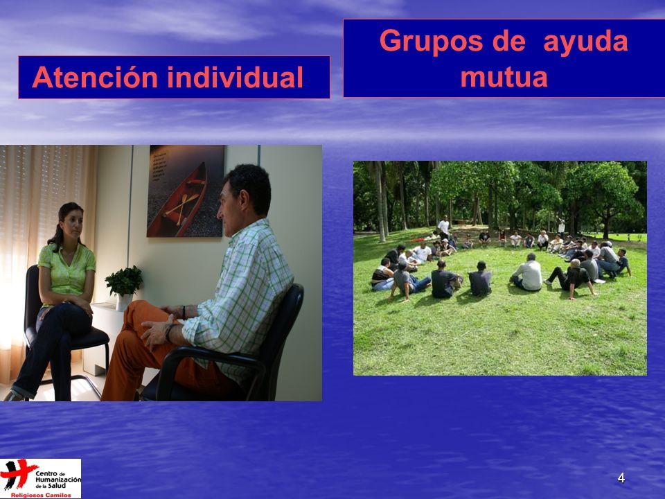 Grupos de ayuda mutua Atención individual Centro de escucha