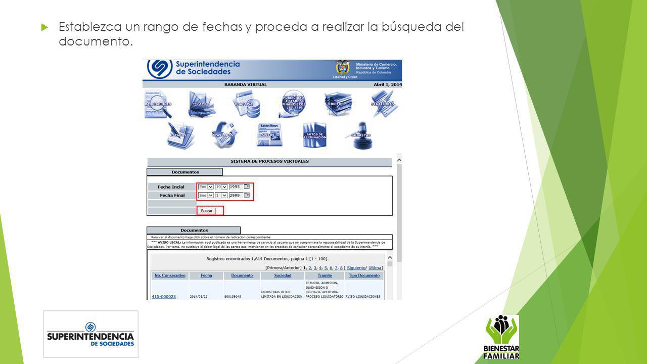 Establezca un rango de fechas y proceda a realizar la búsqueda del documento.