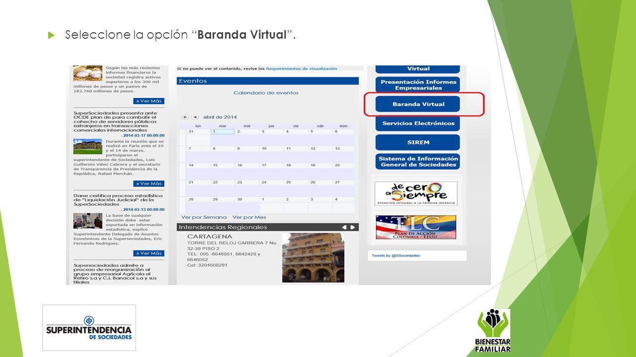 Seleccione la opción Baranda Virtual .
