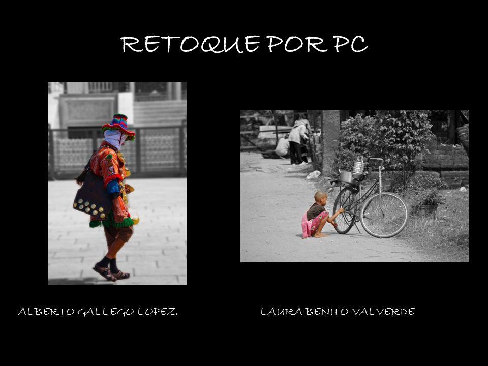RETOQUE POR PC ALBERTO GALLEGO LOPEZ LAURA BENITO VALVERDE