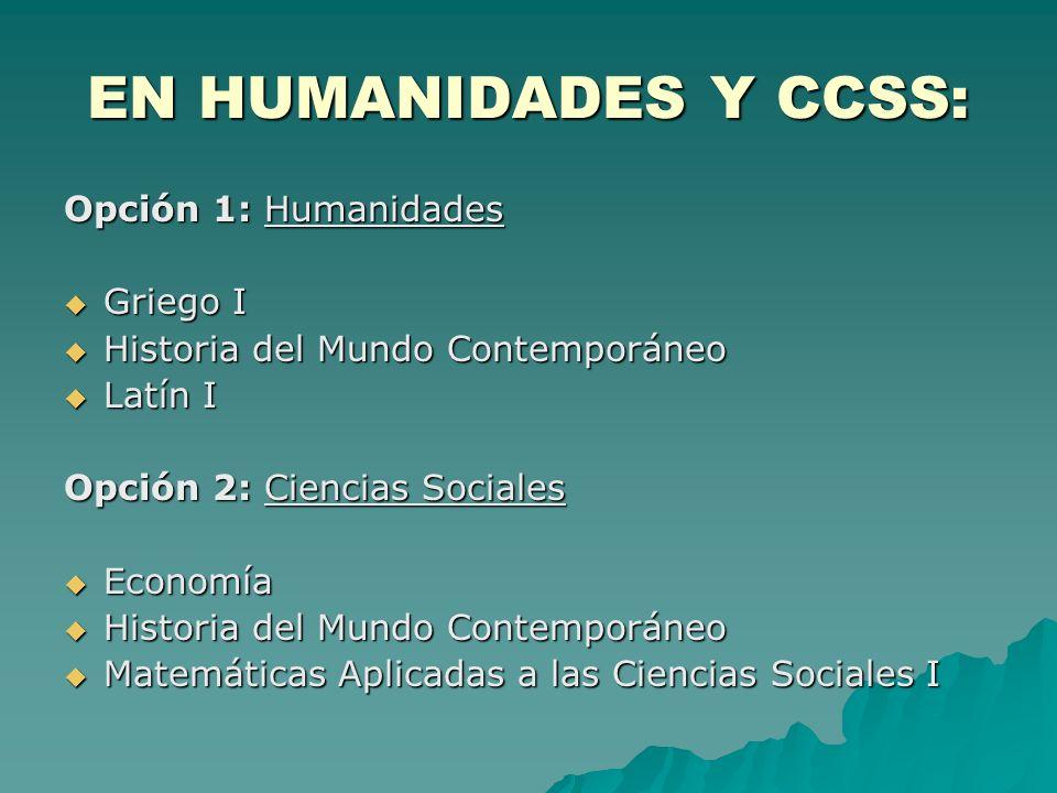 EN HUMANIDADES Y CCSS: Opción 1: Humanidades Griego I