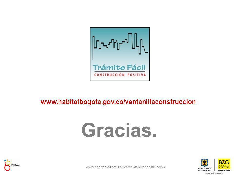 Gracias. www.habitatbogota.gov.co/ventanillaconstruccion
