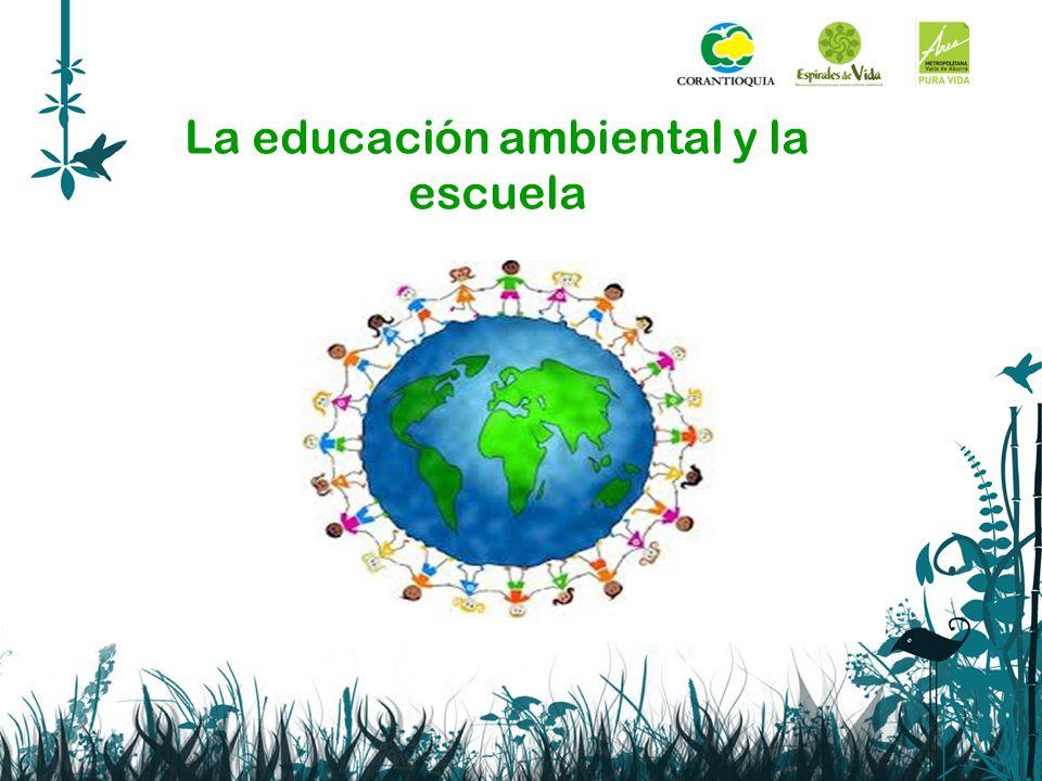 La educación ambiental y la escuela