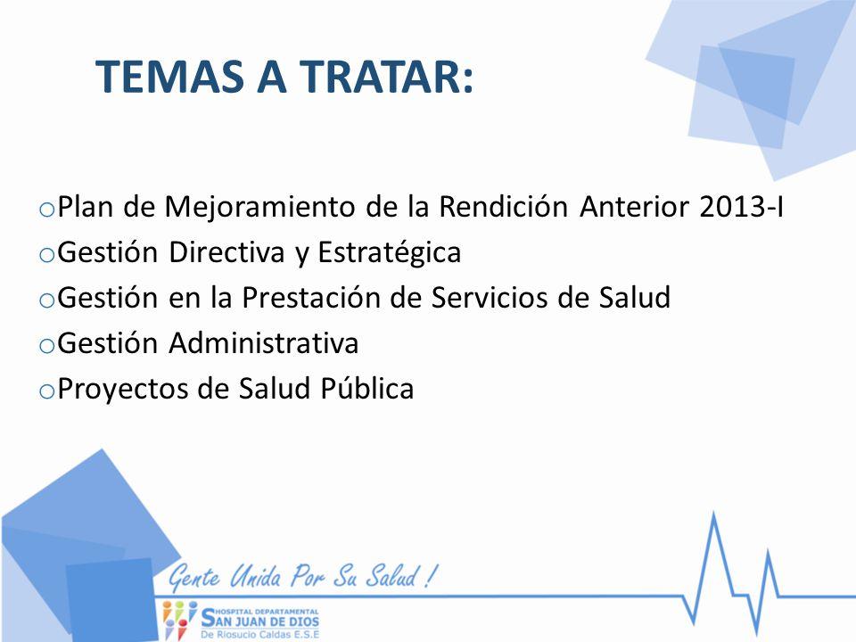TEMAS A TRATAR: Plan de Mejoramiento de la Rendición Anterior 2013-I