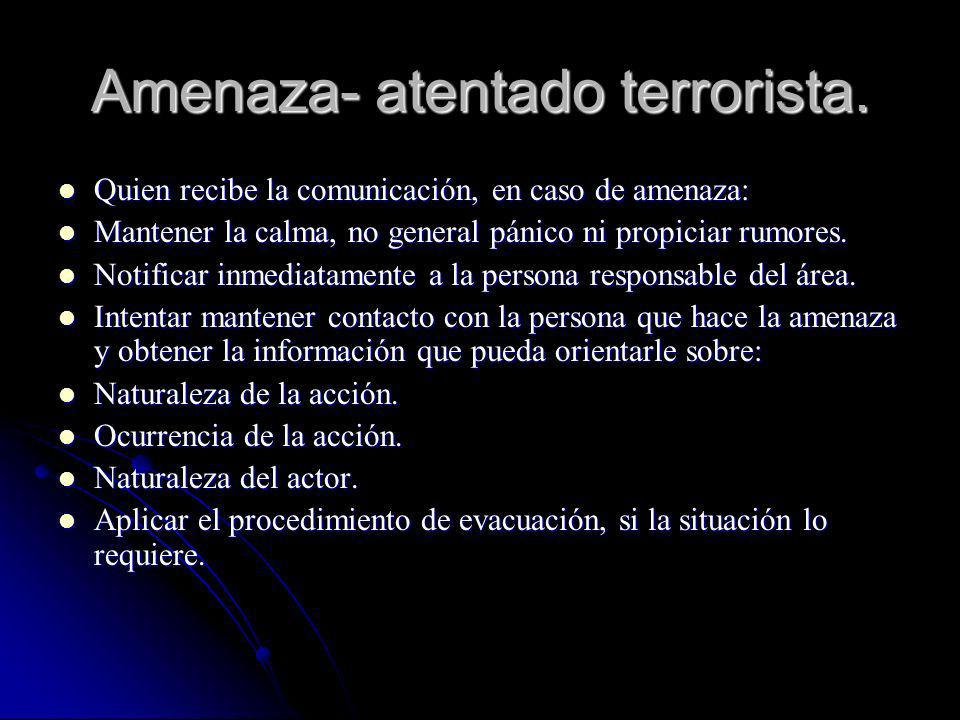 Amenaza- atentado terrorista.