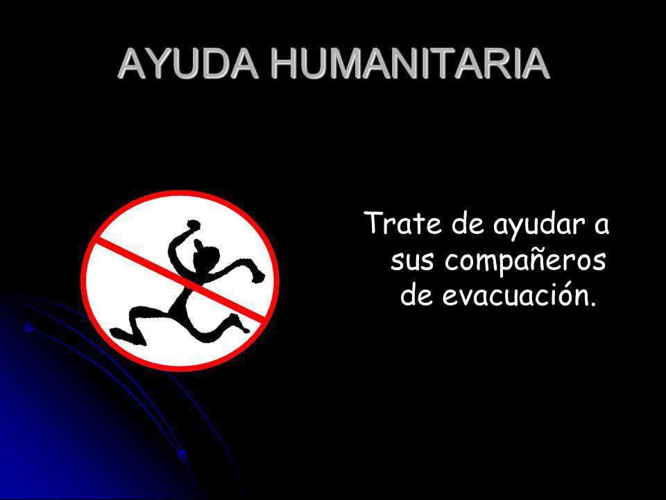 Trate de ayudar a sus compañeros de evacuación.