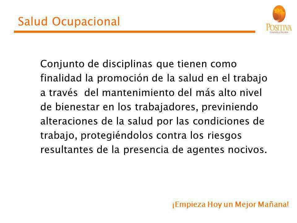 Salud Ocupacional Conjunto de disciplinas que tienen como