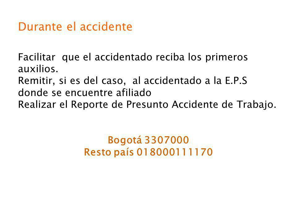 Durante el accidente Facilitar que el accidentado reciba los primeros