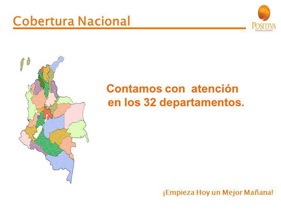 Cobertura Nacional Contamos con atención en los 32 departamentos.