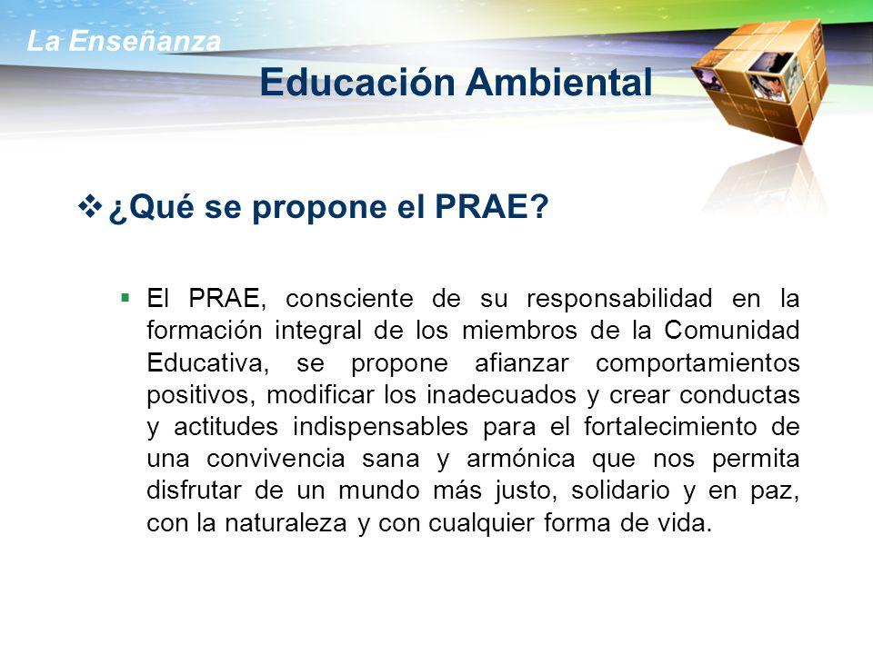 Educación Ambiental ¿Qué se propone el PRAE