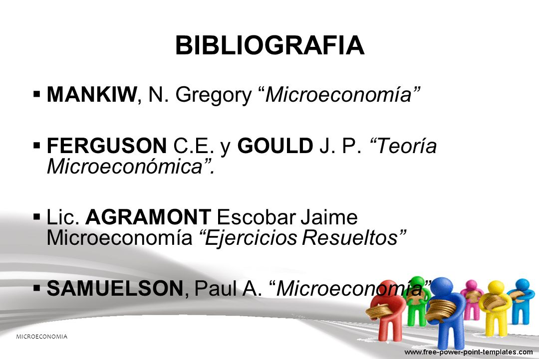 BIBLIOGRAFIA MANKIW, N. Gregory Microeconomía