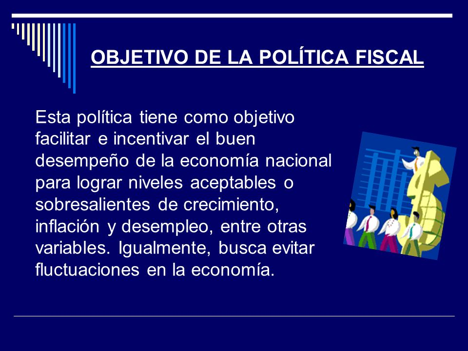 OBJETIVO DE LA POLÍTICA FISCAL