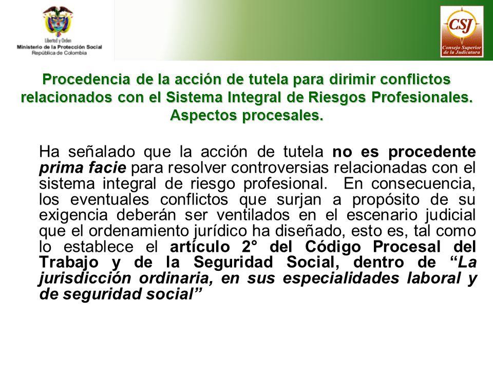 Procedencia de la acción de tutela para dirimir conflictos relacionados con el Sistema Integral de Riesgos Profesionales. Aspectos procesales.