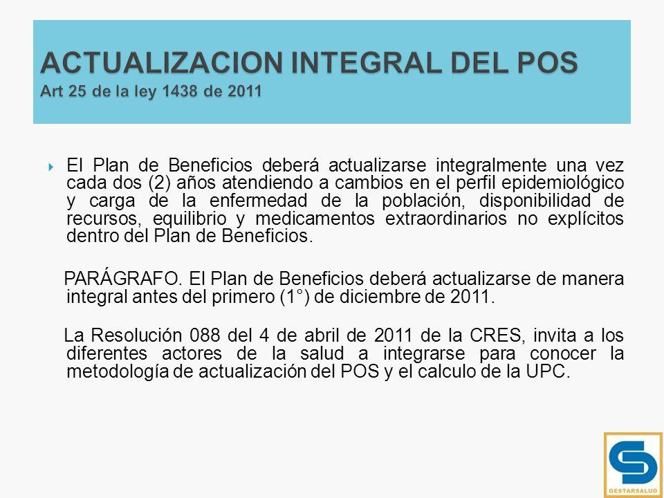 ACTUALIZACION INTEGRAL DEL POS Art 25 de la ley 1438 de 2011