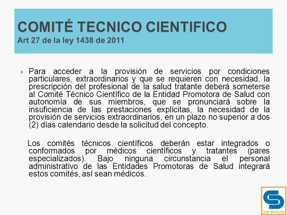 COMITÉ TECNICO CIENTIFICO Art 27 de la ley 1438 de 2011