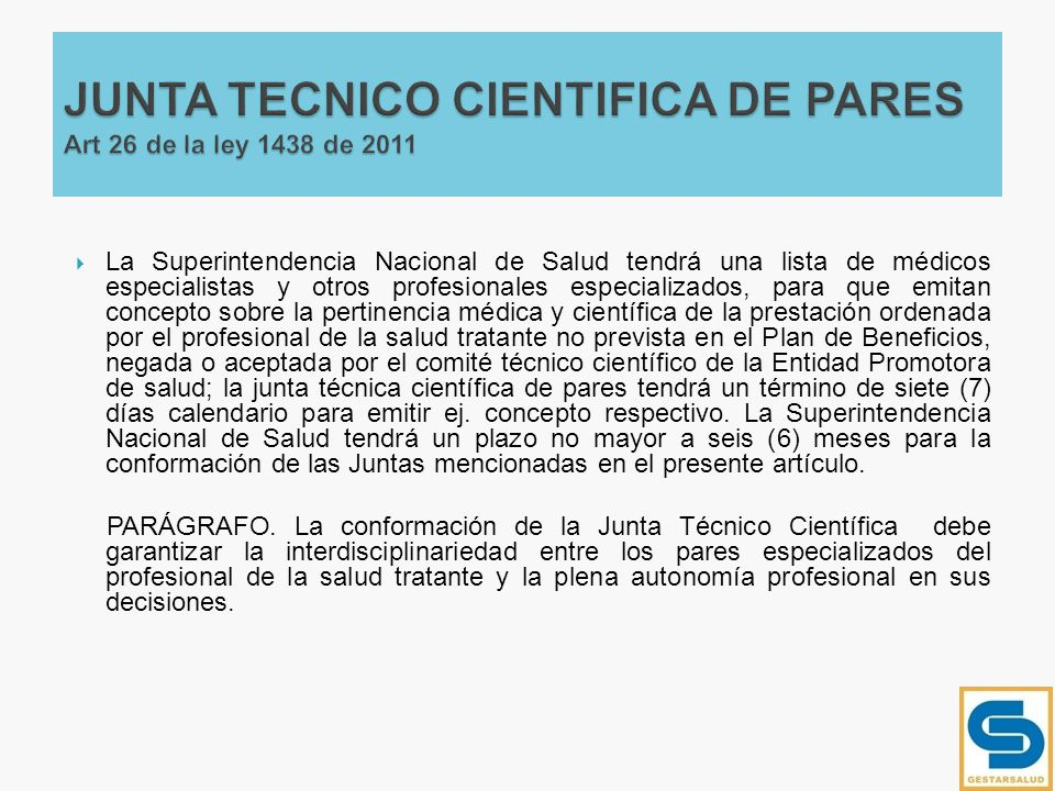 JUNTA TECNICO CIENTIFICA DE PARES Art 26 de la ley 1438 de 2011
