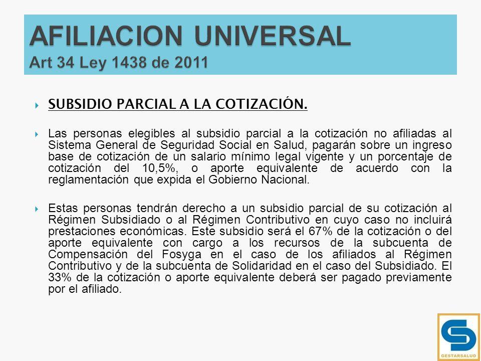AFILIACION UNIVERSAL Art 34 Ley 1438 de 2011