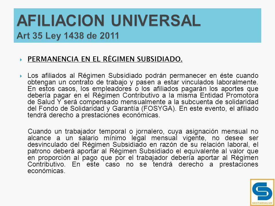 AFILIACION UNIVERSAL Art 35 Ley 1438 de 2011