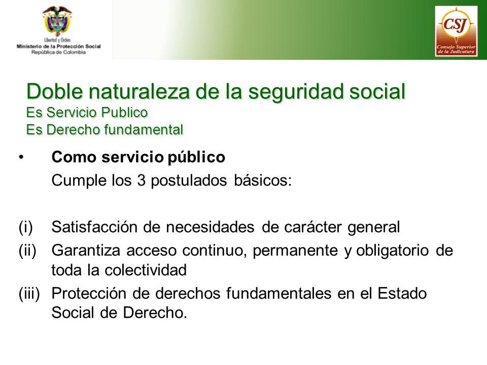Doble naturaleza de la seguridad social Es Servicio Publico Es Derecho fundamental