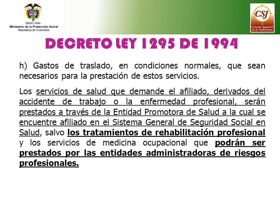 DECRETO LEY 1295 DE 1994 h) Gastos de traslado, en condiciones normales, que sean necesarios para la prestación de estos servicios.