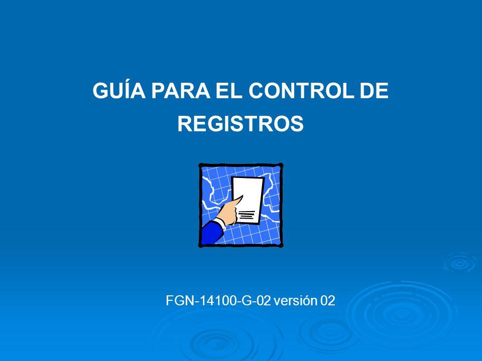 GUÍA PARA EL CONTROL DE REGISTROS