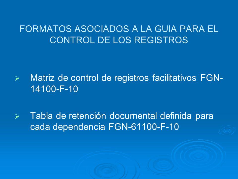 FORMATOS ASOCIADOS A LA GUIA PARA EL CONTROL DE LOS REGISTROS