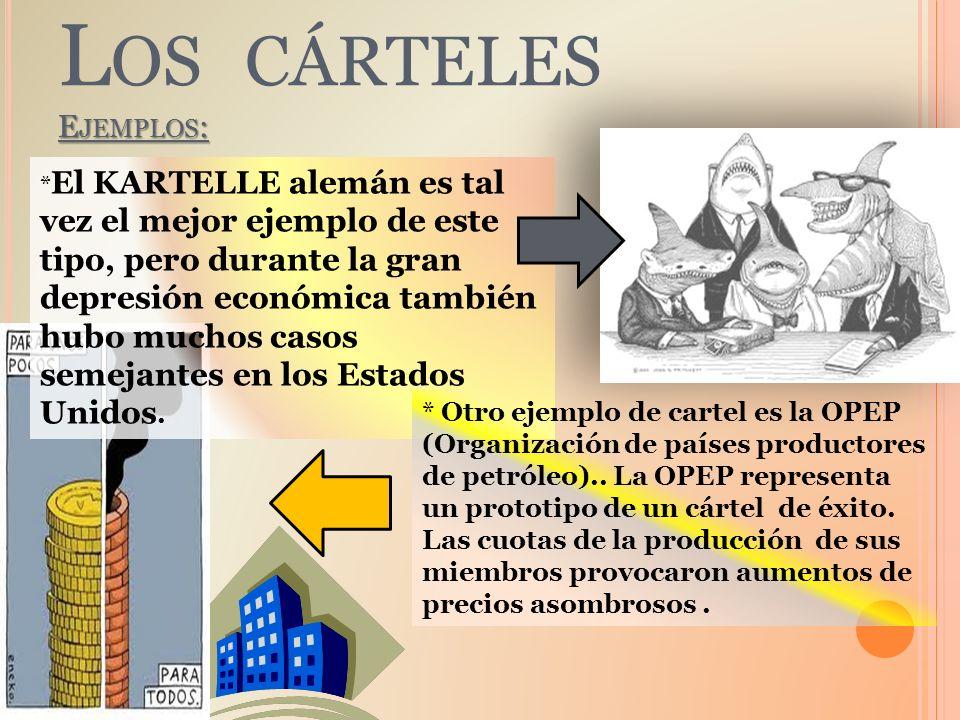 Los cárteles Ejemplos: