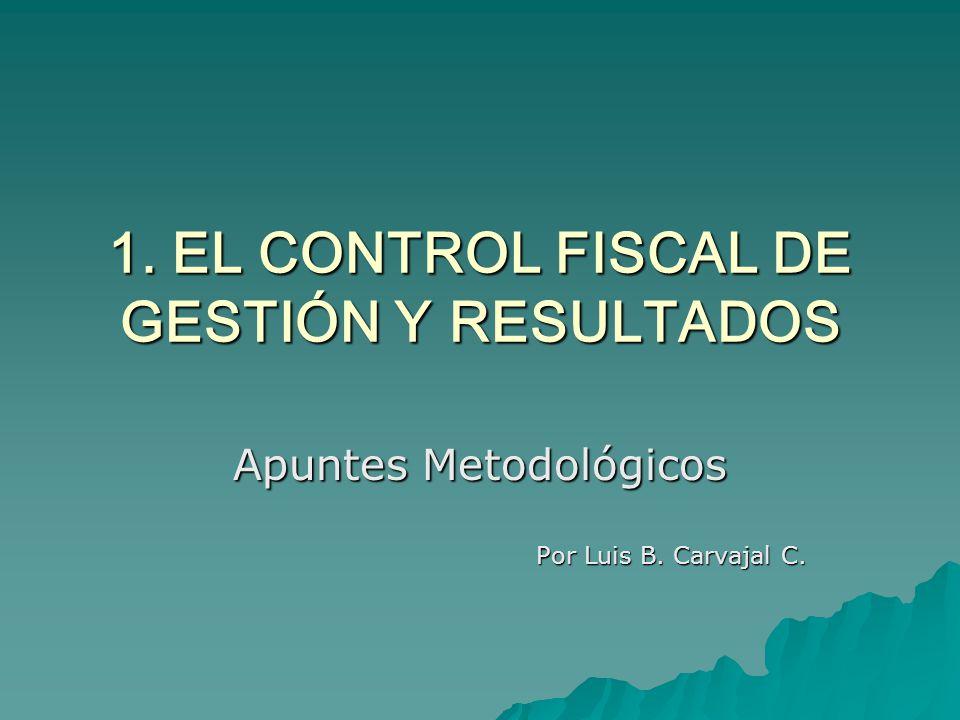 1. EL CONTROL FISCAL DE GESTIÓN Y RESULTADOS