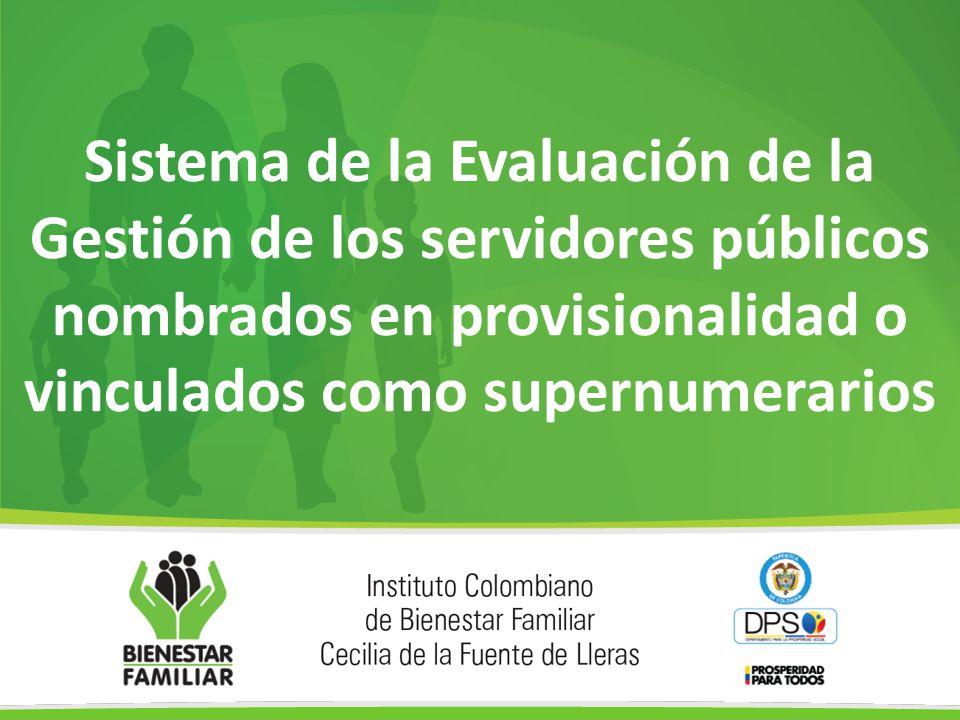 Sistema de la Evaluación de la Gestión de los servidores públicos nombrados en provisionalidad o vinculados como supernumerarios