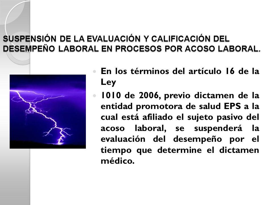 SUSPENSIÓN DE LA EVALUACIÓN Y CALIFICACIÓN DEL DESEMPEÑO LABORAL EN PROCESOS POR ACOSO LABORAL.