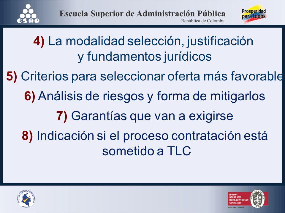 4) La modalidad selección, justificación y fundamentos jurídicos