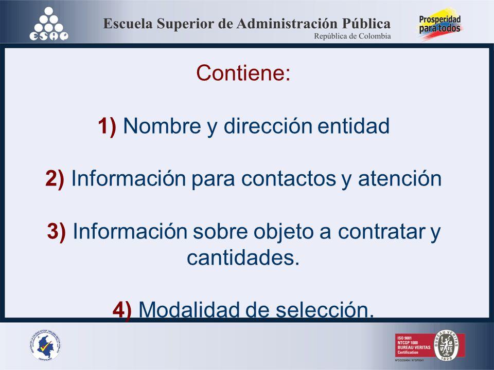 1) Nombre y dirección entidad 2) Información para contactos y atención