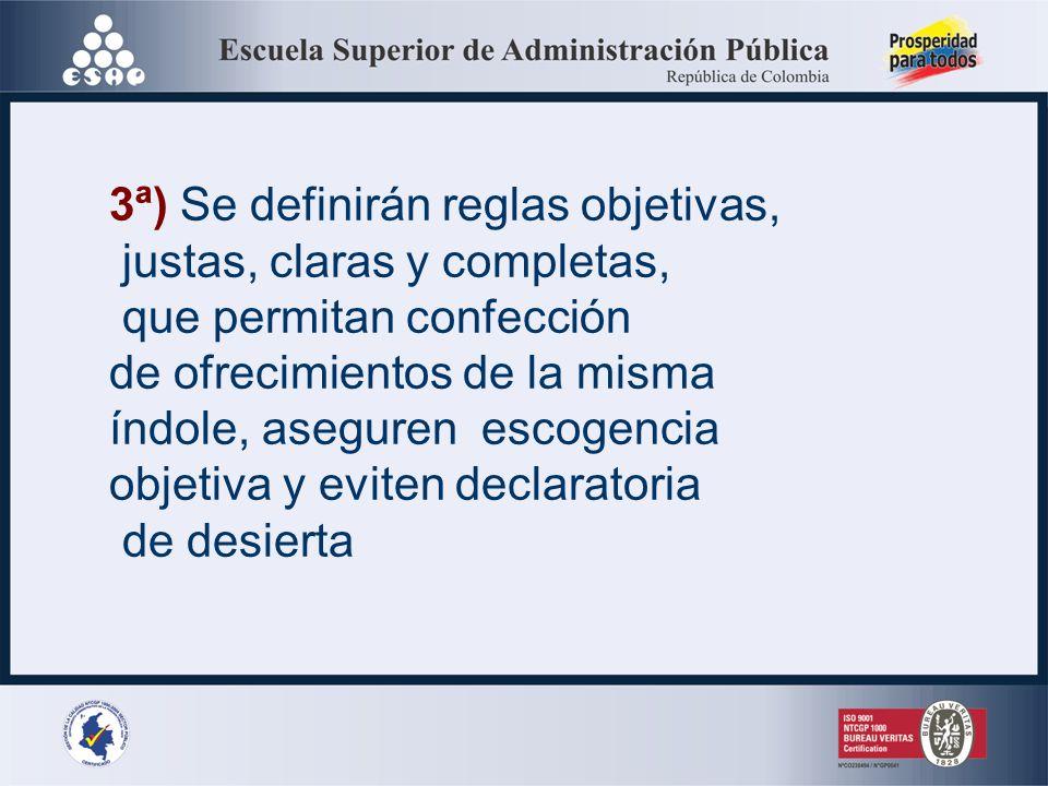 3ª) Se definirán reglas objetivas,