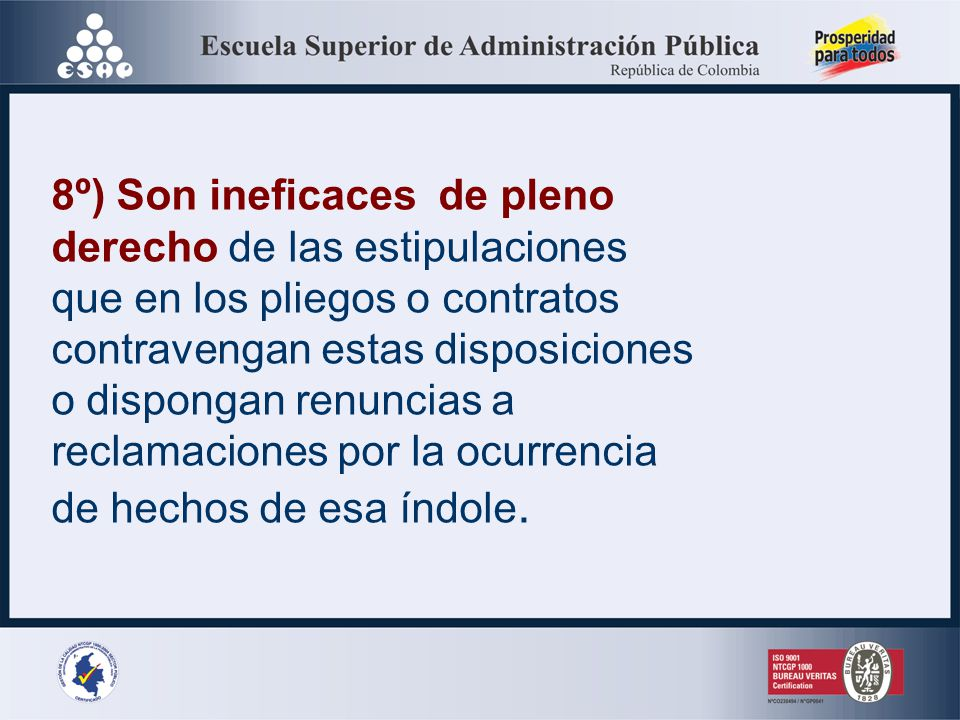 8º) Son ineficaces de pleno